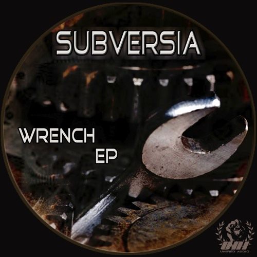 Subversia - Wrench (Short) [Unified Audio]