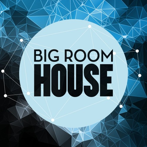 Big Room House Soundcloud