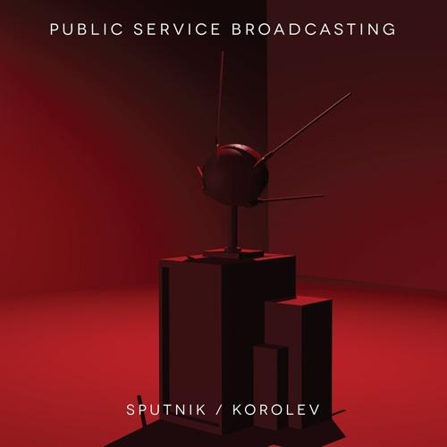 Public Service Broadcasting - Korolev