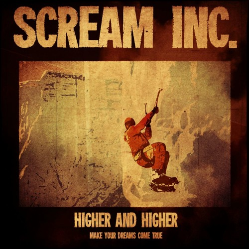 Scream Inc. - Higher And Higher (Single 2015)