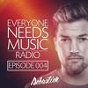 Everyone Needs Music RADIO (Episode 004)