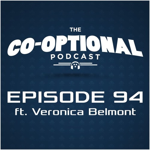 The Co-Optional Podcast Ep. 94 ft. Veronica Belmont [strong language] - October 1, 2015