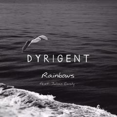 Dyrigent - Rainbows (feat. Julian Easily)