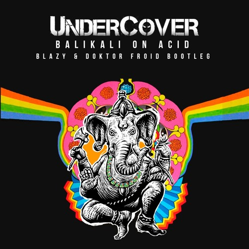 Download Balikali On Acid (Blazy & Doktor Froid Bootleg)