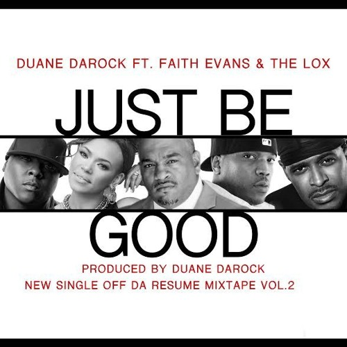 JUST BE GOOD DUANE DAROCK FT FAITH  EVANS AND THE LOX PROD BY DUANE DAROCK  Mp3