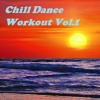 Chill Dance Workout Vol.1