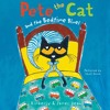 PETE THE CAT AND THE BEDTIME BLUES by Kimberly & James Dean