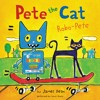 PETE THE CAT: ROBO-PETE by by Kimberly & James Dean