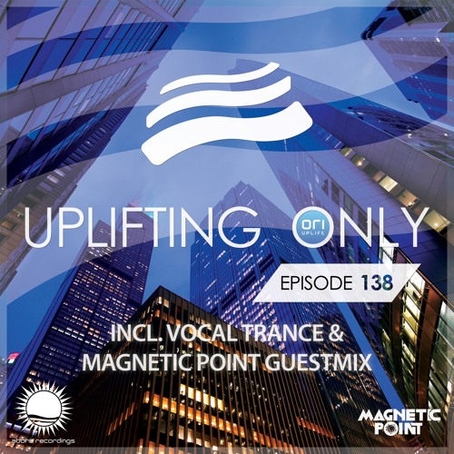 Uplifting Only 138 (Oct 1, 2015) (incl. Magnetic Point Guest Mix & Vocal Trance)