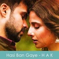 Hasi ban gaye (Male) Humari Adhoori Kahani