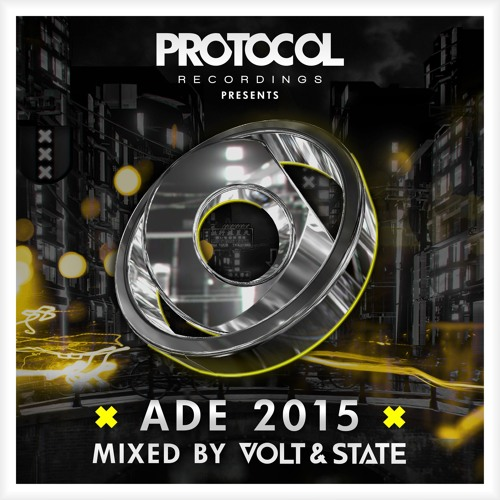 Protocol Presents: ADE 2015 mixed by Volt & State // OUT NOW