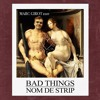 Nom De Strip - Bad Things (Marc Girot Edit)