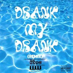 Drank My Drank (Remix) - Tim Buds & Wes Walker