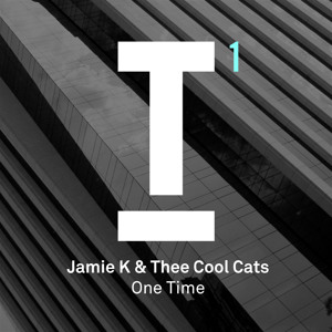 Jamie K & Thee Cool Cats - One Time