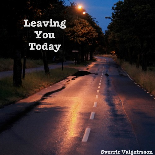 Leaving You Today