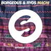 Borgeous & Ryos - Machi (Original Mix) [OUT NOW] mp3