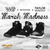 March Madness Freestyle - MOTIVATION X SOLO X TAYLOR WEDNESDAY