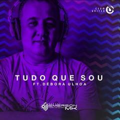 DJ Emerson MK - Tudo Que Sou Feat. Débora Ulhoa