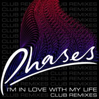 Phases - I'm In Love With My Life (Eau Claire Remix)