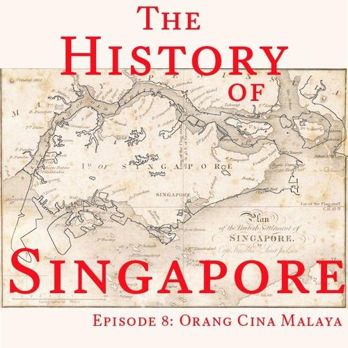 Episode 8: Orang Cina Malaya