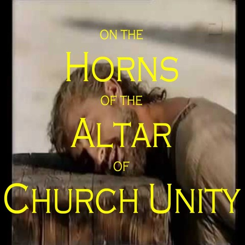 Life Of Christ 341 - On The Horns Of The Altar Of Church Unity