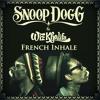 French Inhale Wiz Khalifa X Snoop Dog X Mike Posner Mp3