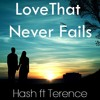 The love that never fails (Lyrics & Composed By: Hashantha, Mix & Mastered By: Terrance