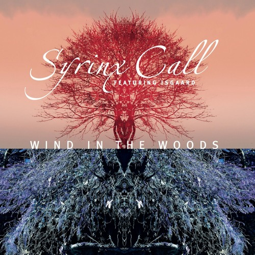 Syrinx Call (feat.Isgaard) - Wind in the Woods (Medley)