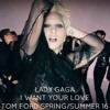 Lady Gaga - I Want Your Love (Tom Ford Spring/Summer 16)