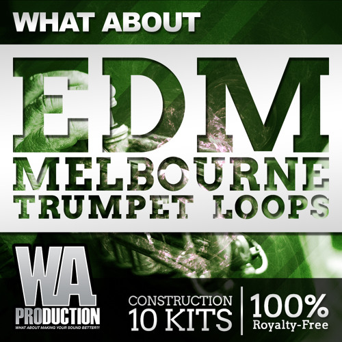 EDM Melbourne Trumpet Loops [10 Construction Kits, 120 Offbeat Bass, 10 Kicks 50+ Presets]