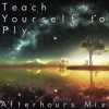 Teach Yourself To Fly (Daniel's Afterhours Mix) [FREE DOWNLOAD]