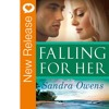 New Book Release - Falling For Her by Sandra Owens