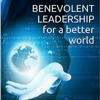 Being A Benevolent Leader With The People You Work With