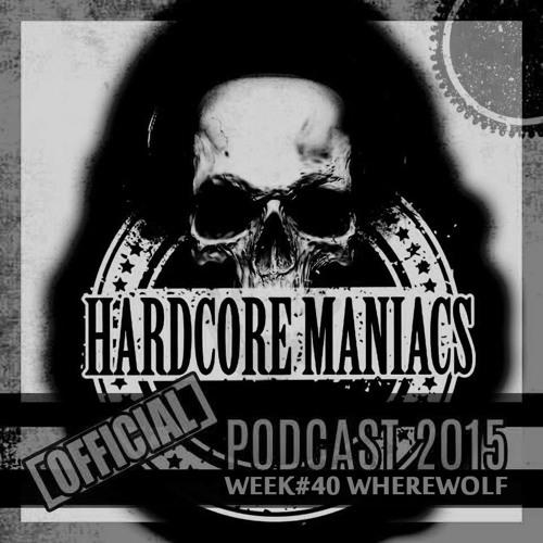 "[Hardcore] WhereWolf @ CoreTime.FM for ""Hardcore Maniacs Podcast 2015"" Week #40 09/10/2015 Artworks-000131430062-ur5lc9-t500x500"
