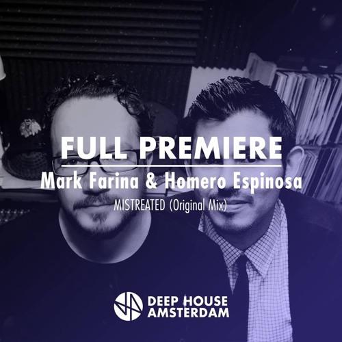 Full Premiere: Mark Farina & Homero Espinosa - Mistreated (Original Mix)
