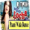 Paani Wala Dance ( Dance Mix )DJ Manik