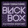 Black Box - Good Vibrations (D.E.F Edit)