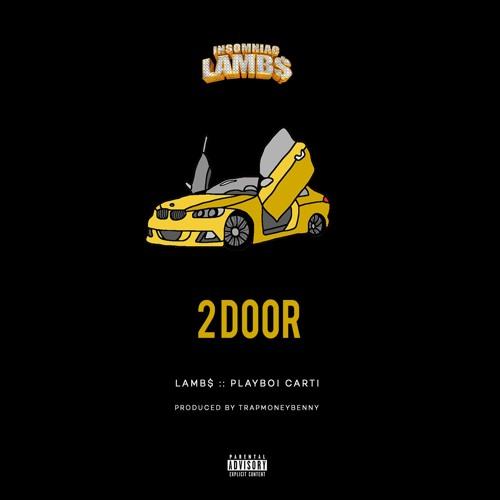 "Lamb$ Ft. Playboi Carti - ""2DOOR"" (Prod. By TrapMoneyBenny)"