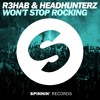 R3hab & Headhunterz - Won't Stop Rocking