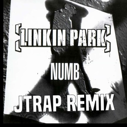 Linkin Park - Numb (JTrap Remix) by JaXon - Free download on ToneDen
