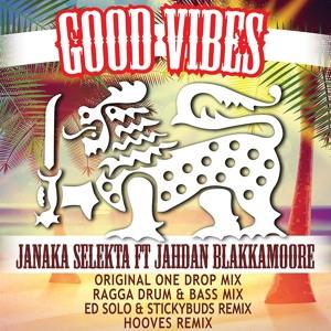 Janaka Selekta Feat. Jahdan Blakkamoore - Good Vibes (One Drop Mix)