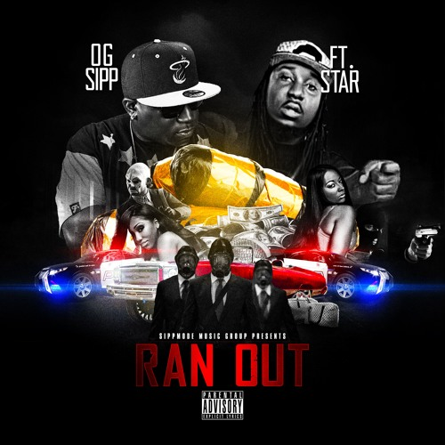 O.G. SIPP FT. STAR-RAN OUT(PROD.BY:BJBEATZ)