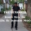 (Romeo Must Die) Dil Ke Jharokhe Mein - The Gunsmith (from The Rap Storybook)