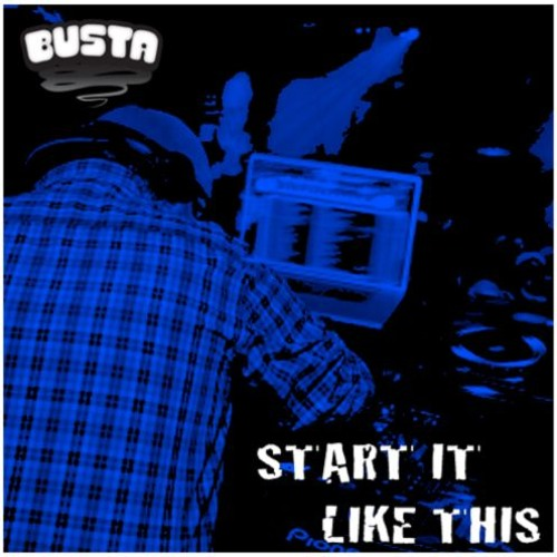 Start It Like This • RELOCATED TO HEARTHIS.AT/BUSTA