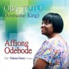 Oba To To (Awesome King) Ft. Nathaniel Bassey
