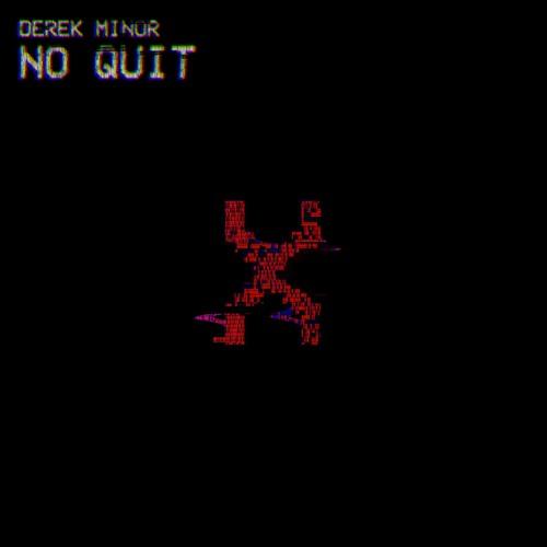 Derek Minor - No Quit