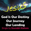 God Is Our Destiny: Christian Pop Rock Songs English by Sourabh Kishore, Pop Rock For Humanity