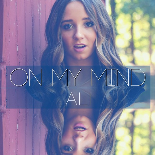 On My Mind - Ellie Goulding - Cover By Ali Brustofski - I got you on my mind