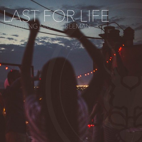 Last For Life Feat Micah Freeman