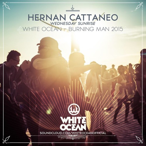 Hernan Cattaneo - White Ocean - Burning Man 2015 (Sunrise set)